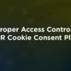 Improper Access Controls in GDPR Cookie Consent Plugin